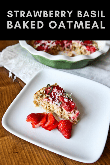 strawberry basil baked oatmeal