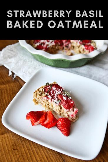 strawberry basil baked oatmeal