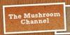 Mushroom Channel