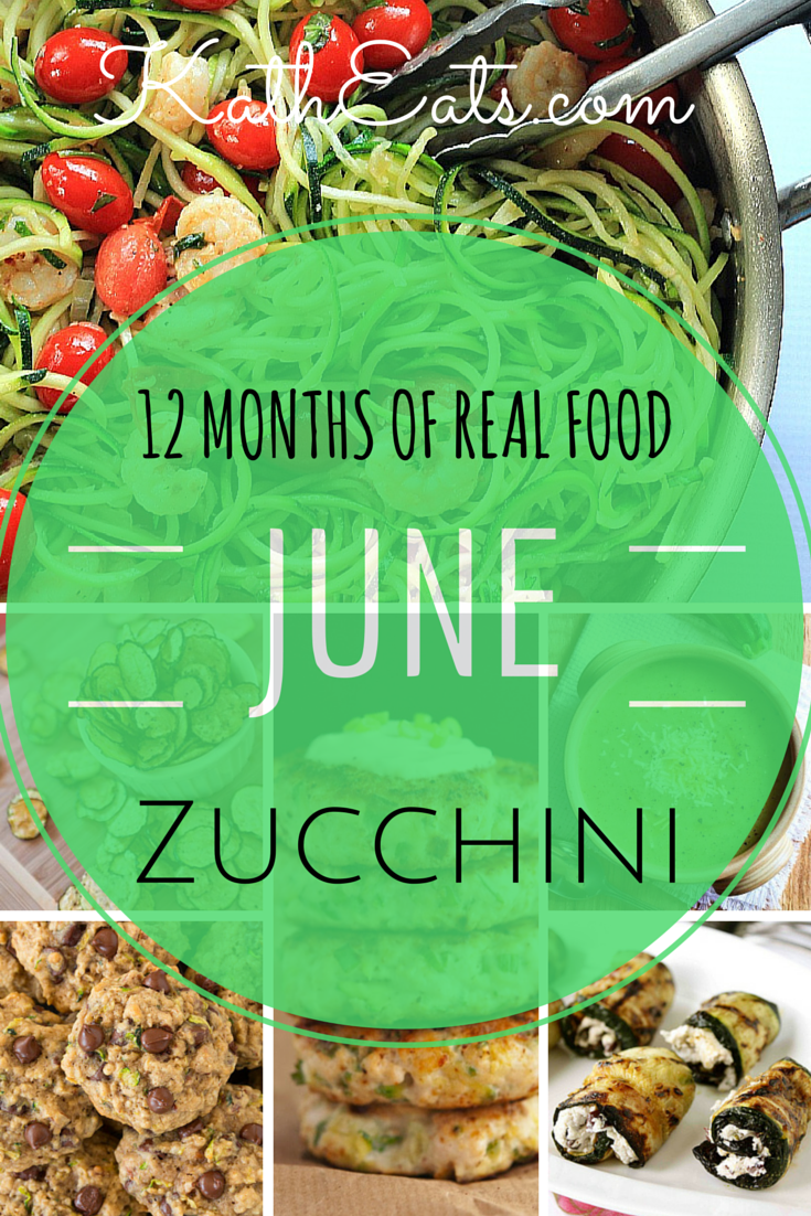 12 Months Of Real Food Zucchini Kath Eats Real Food