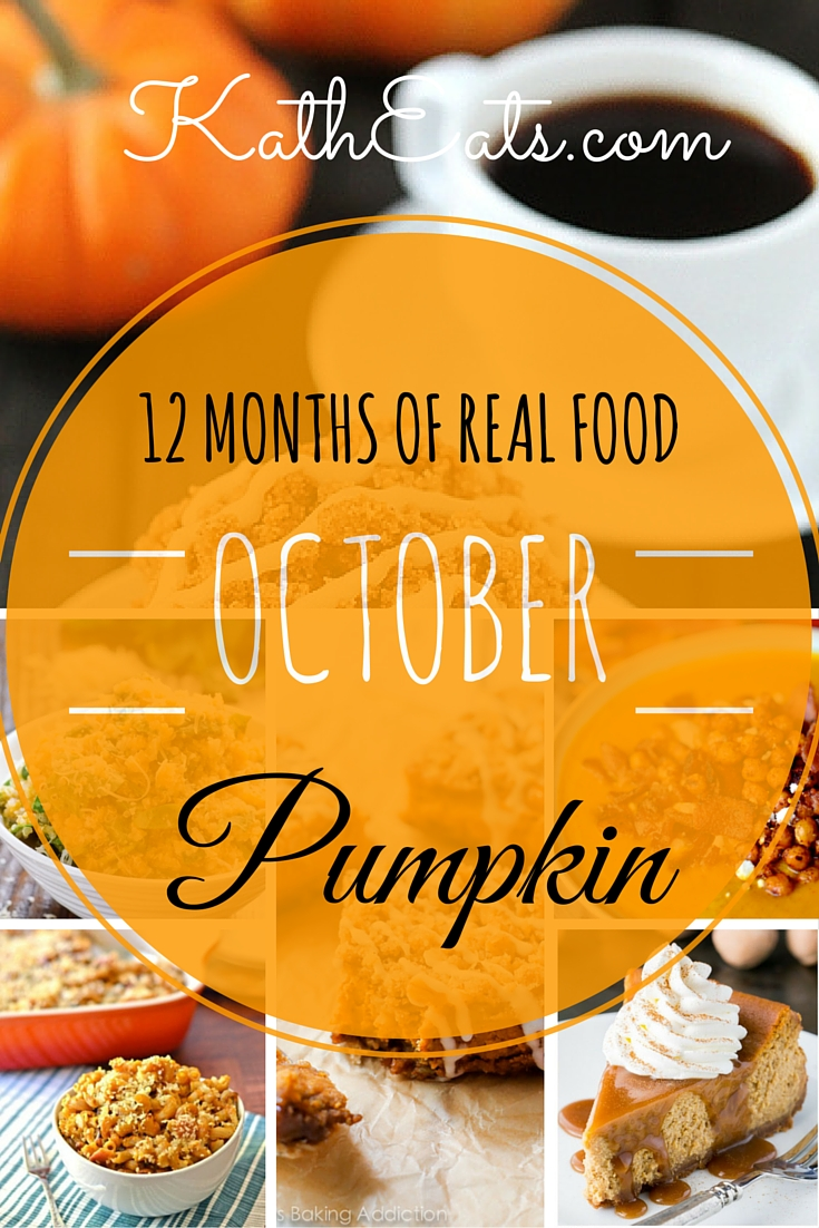 12 Months Of Real Food Pumpkin Kath Eats Real Food