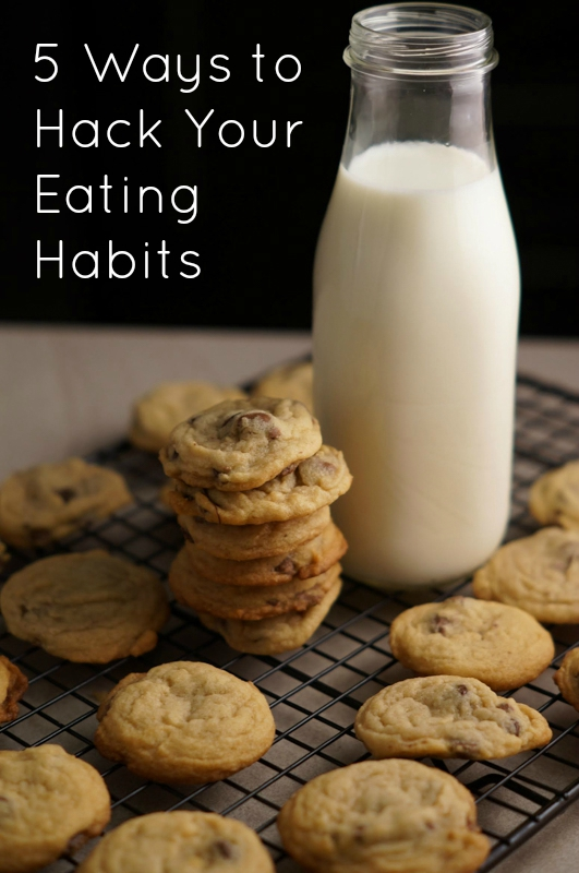 5 Ways to Hack Your Eating Habits