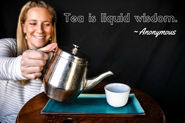 Tea is liquid wisdom. -Anonymous