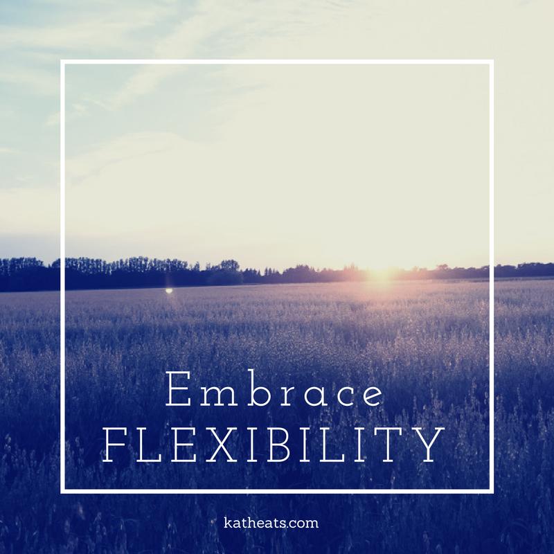 EmbraceFLEXIBILITY