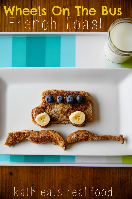 Wheels on the Bus French Toast