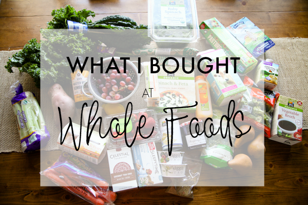 What I Bought At Whole Foods