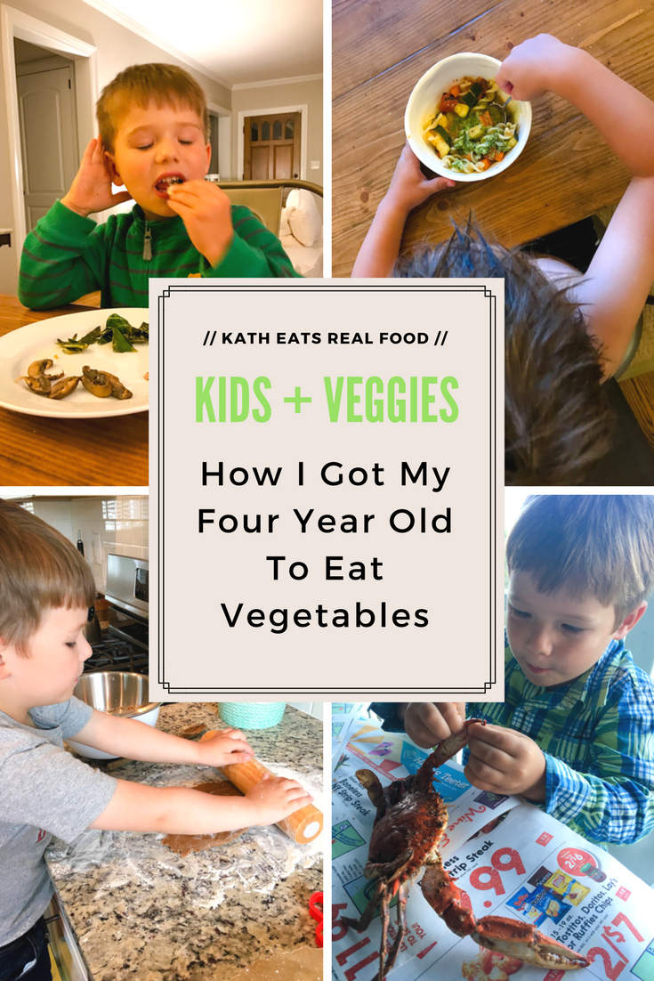 How I Got My Four Year Old To Eat Vegetables Kath Eats Real Food