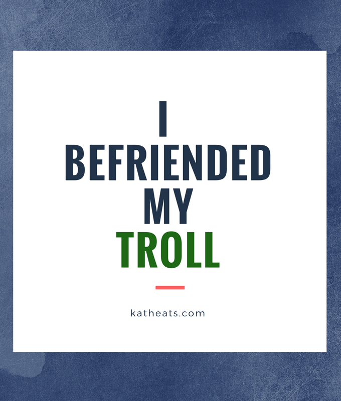 I Befriended My Troll