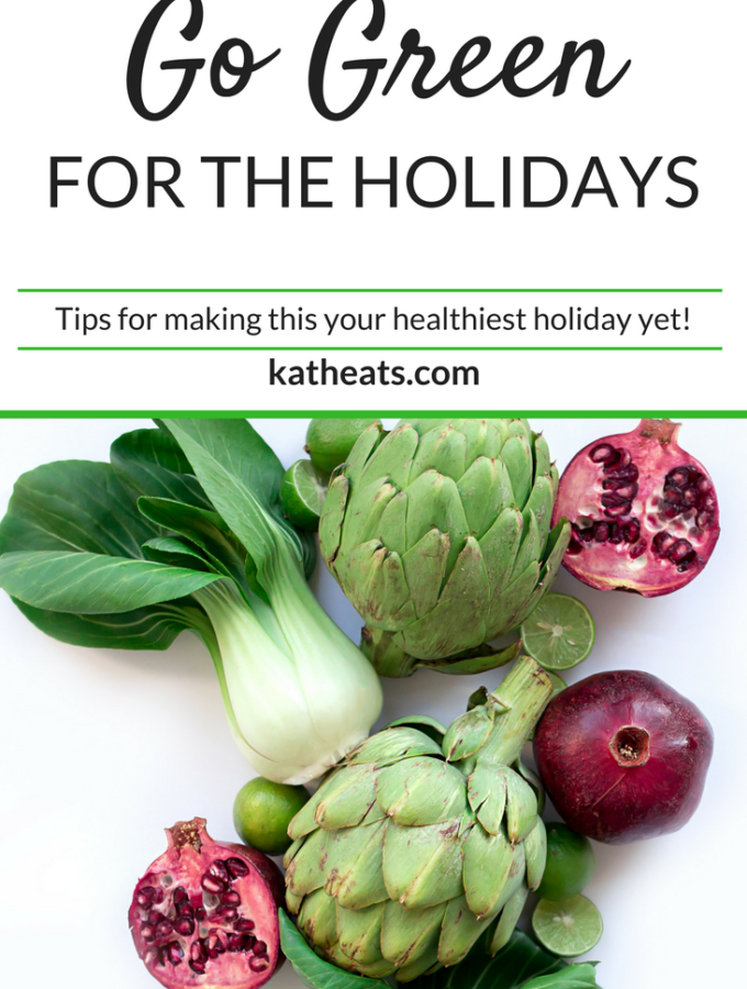 Go Green For The Holidays {Tips For Making This Your Healthiest Thanksgiving Yet!}