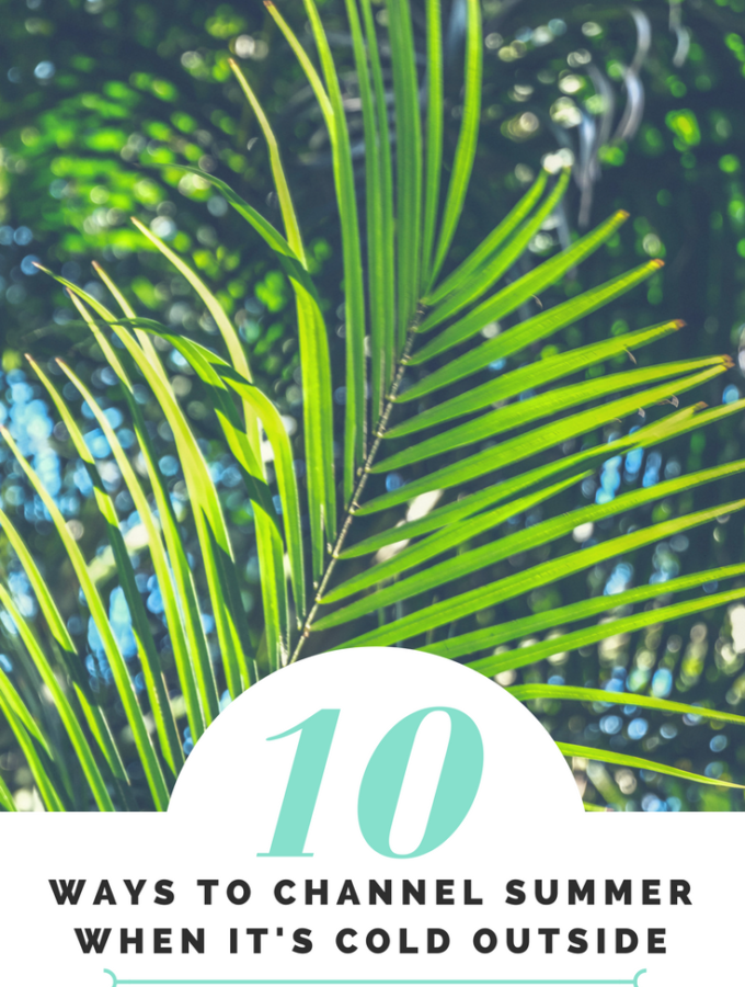 10 Ways To Channel Summer