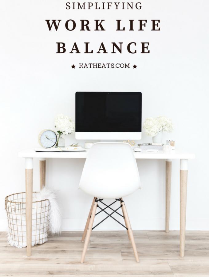 Simplifying Work Life Balance