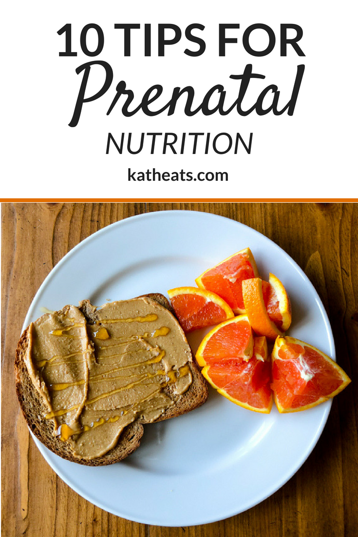 10 Tips For Prenatal Nutrition Kath Eats Real Food