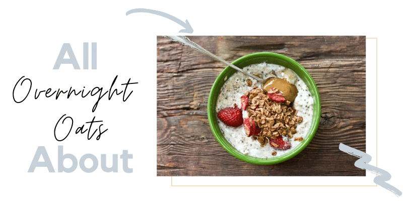 all about overnight oats