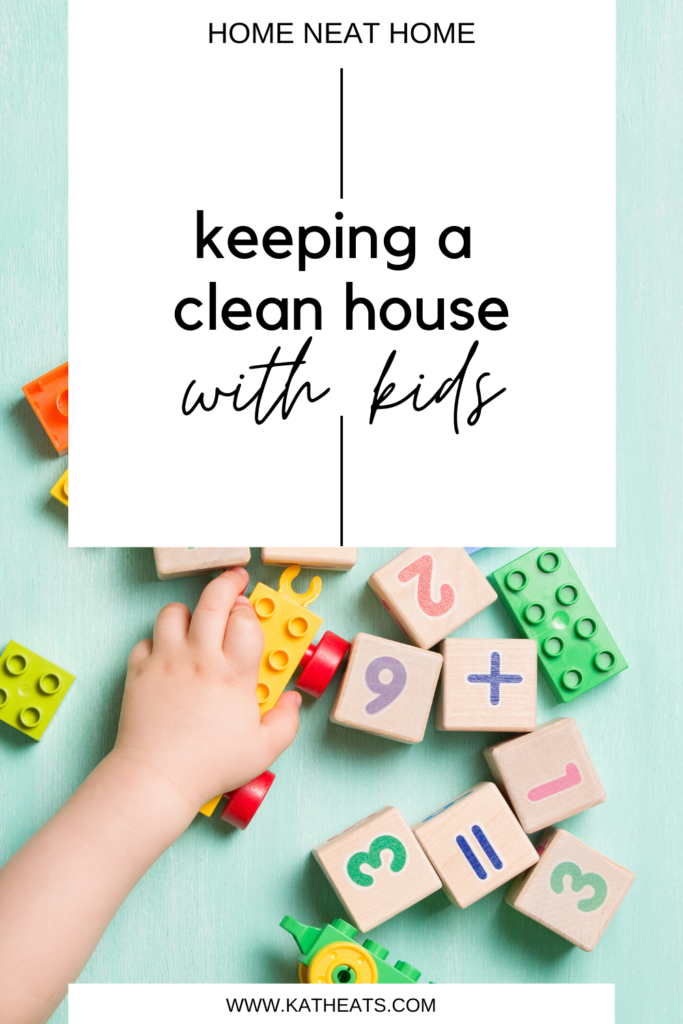 keeping a clean house with kids text