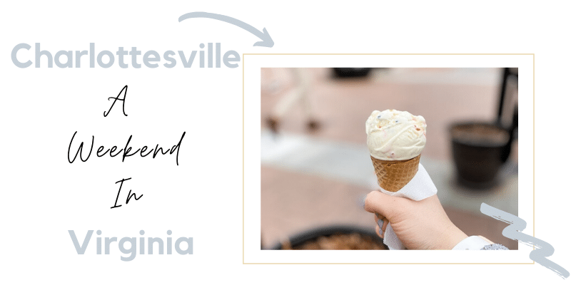 What to do in a weekend in Charlottesville graphic