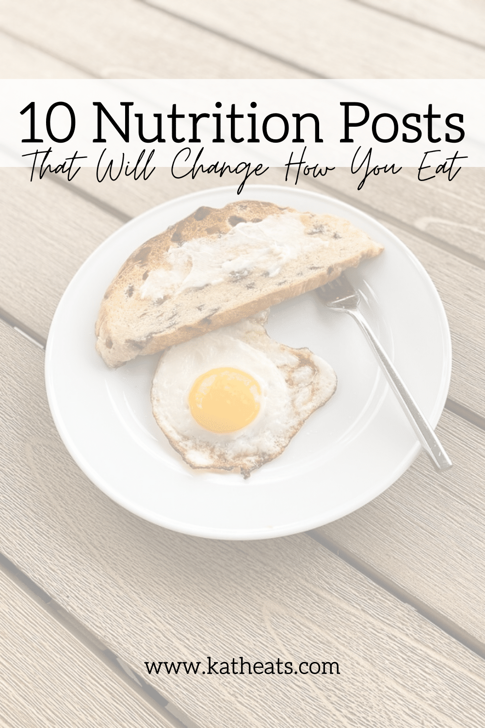 10 nutrition posts that will change how you eat graphic with eggs and toast in background