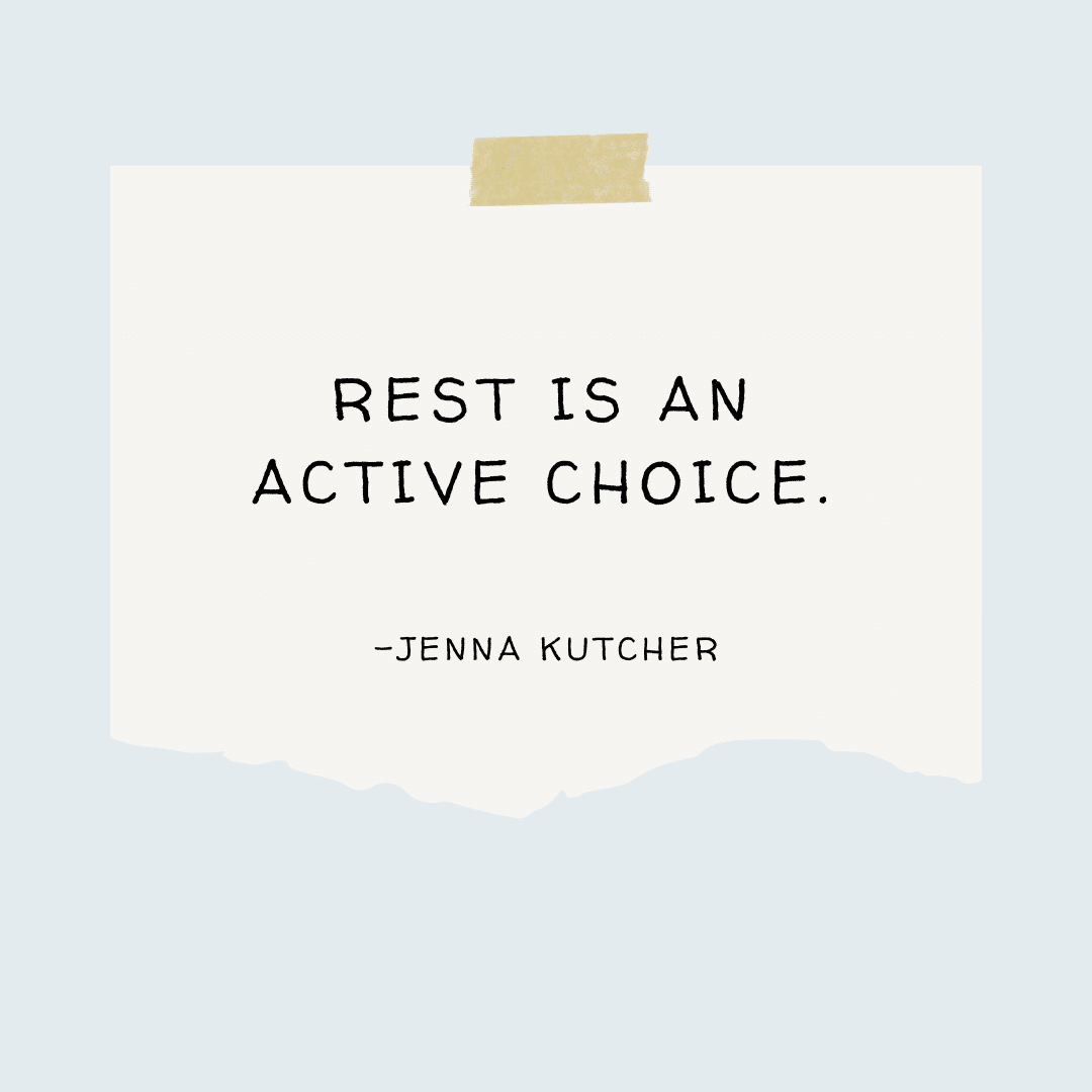 rest is an active choice quote by jenna kutcher